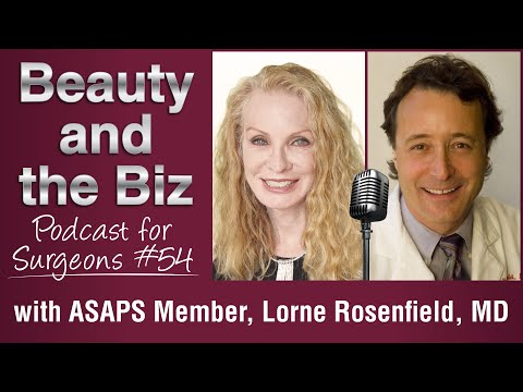Ep.54: With AAPS Member, Lorne Rosenfield, MD