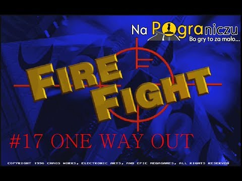 Fire Fight #17 ONE WAY OUT