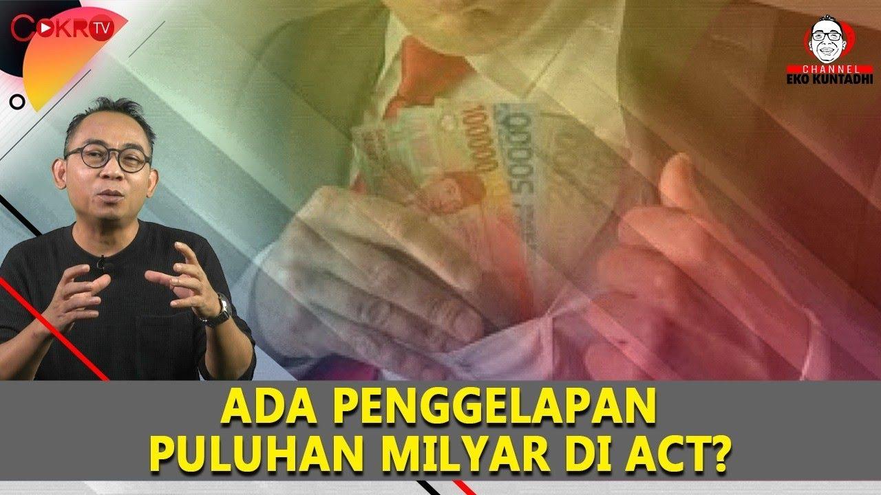 Download Eko Kuntadhi: ADA PENGGELAPAN PULUHAN MILYAR DI ACT?