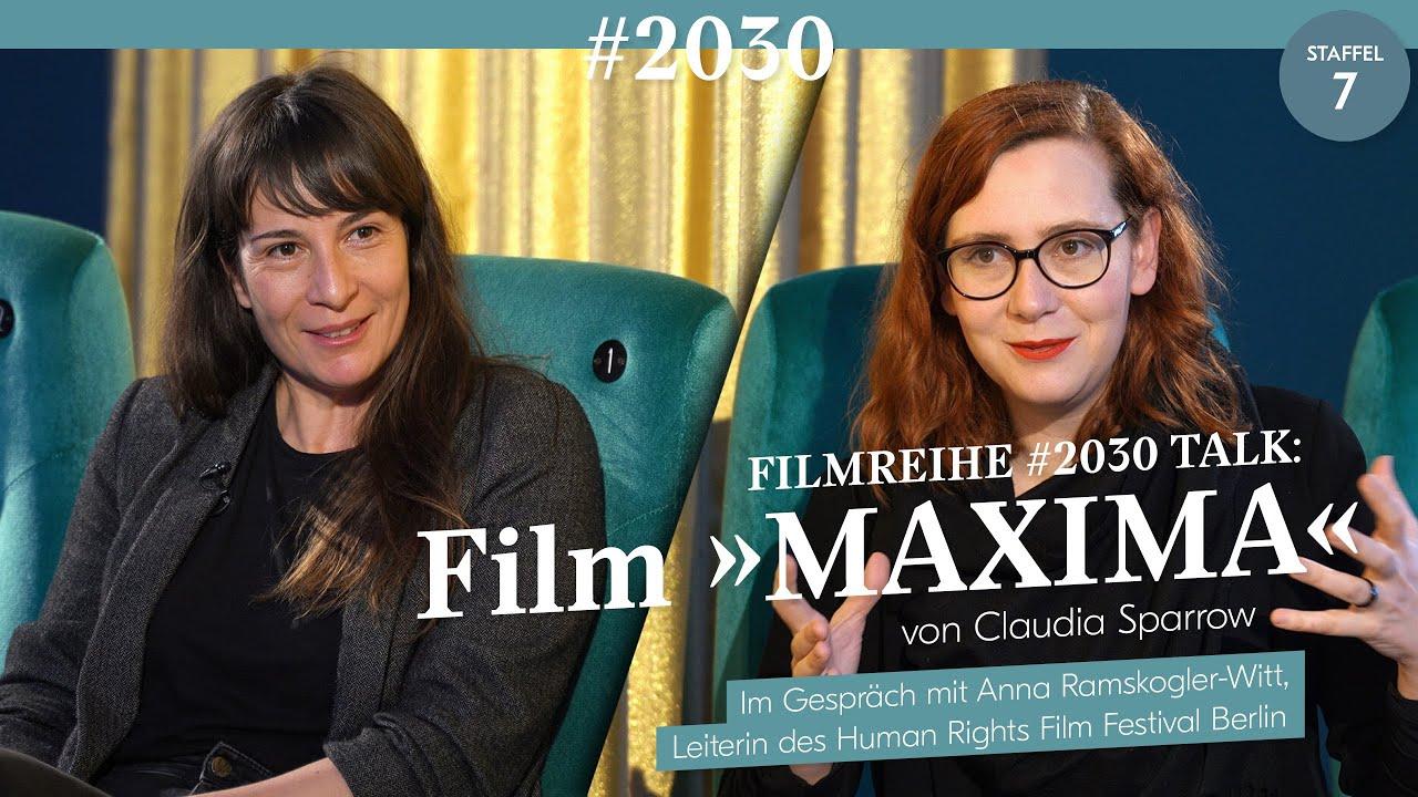 Filmreihe #2030 Talk: «MAXIMA» von Claudia Sparrow