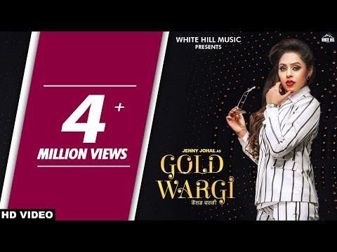Gold Wargi (Full Song) Jenny Johal   Vicky Dhaliwal   New Punjabi Songs 2018   White Hill Music