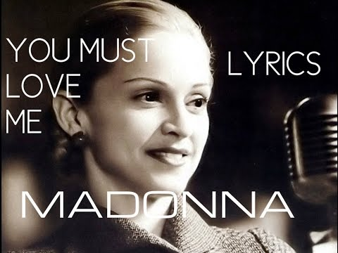 You Must Love Me (Evita)  Madonna ~ Lyrics