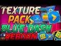 "¡¡Texture Pack ""BLUE DASH REBORN"" Para Geometry Dash 2.11!!   Android y Steam - Raxter"