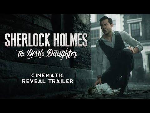 sherlock-holmes:-the-devil's-daughter---cinematic-world-reveal-trailer-en