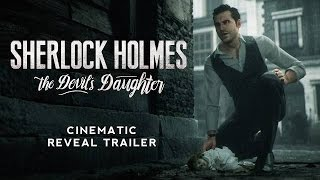 Sherlock Holmes: The Devil's Daughter - Cinematic World Reveal Trailer EN