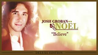 Josh Groban Believe OFFICIAL AUDIO