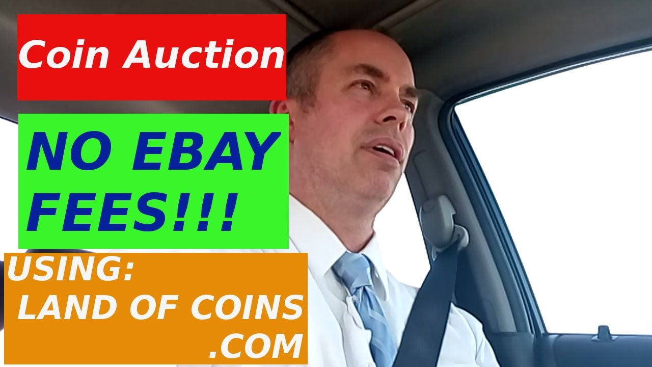 No Ebay Seller Fees Online Coin Auction Land Of Coins Com Coin Buyers And Coin Sellers Youtube