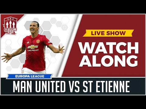 Manchester United vs Saint Etienne LIVE Stream Watchalong