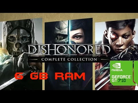 Dishonored Complete Collection Low Specs Gameplay |