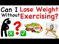 Can I lose weight without Exercising? What is important for weight loss diet vs Exercise! In Hindi