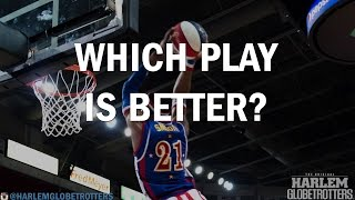 Amazing Globetrotter Highlights - Which Slo-mo Play Is Better?  #ThrowDownThursday