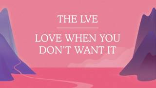 The LVE - Love When You Don