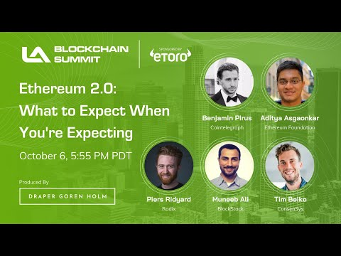 Ethereum 2.0: What to Expect When You're Expecting | LA Blockchain Summit