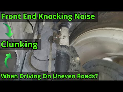 Knocking Noise From The Front - Found & Fixed - Possible Causes Listed