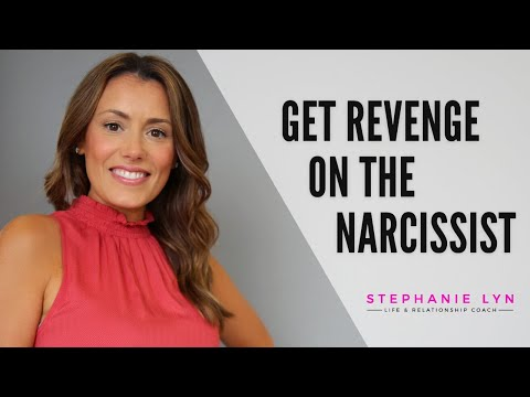How to Get Even with a Narcissist! (Stephanie Lyn Life Coaching)