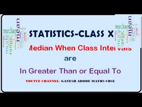 STATISTICS CLASS -10  FIND MEDIAN WHEN CLASS INTERVALS ARE IN GREATER THAN OR EQUAL TO