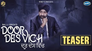 Door Des Vich | Official Teaser | Ballu Singh | New Punjabi Songs 2018 | Music & Sound