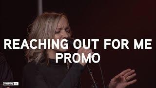 """Reaching Out For Me"" feat. Anna Blanc, Jon Thurlow, Morgan Bennett  |  UNCEASING"