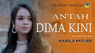Nabila Moure - ANTAH DI MA KINI [Official Music Video] Lagu Minang Terbaru 2020