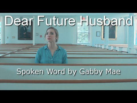 DEAR FUTURE HUSBAND / Spoken Word/ Gabby Mae