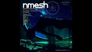Nmesh - Further Dreaming - Mix 4 AMDISCS - 2014