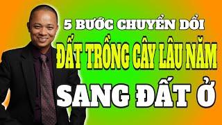 5 bước chuyển đất nông nghiệp sang đất ở I Phạm Văn Nam