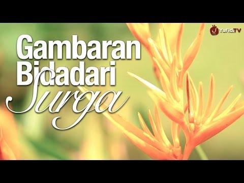 Motivasi Islami: Gambaran Bidadari Surga - Ustadz Firanda Andirja, MA. - Yufid.TV