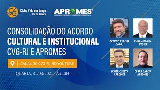 Consolidação do Acordo Cultural e Institucional CVG-RJ e Apromes