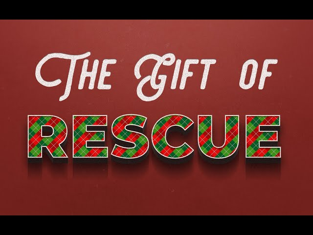 The Gift of Rescue
