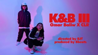 OMAR BALIW X CLR - K\\u0026B III (Official Music Video)