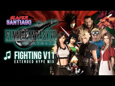 Final Fantasy VII Remake - Fighting V11 Extended Hype Mix