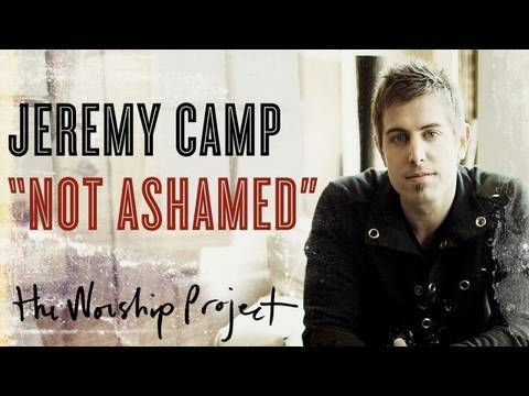 """Jeremy Camp """"Not Ashamed"""""""