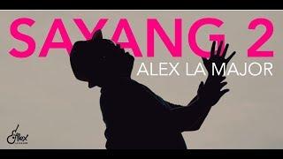 Alex La Major - Sayang 2 (Video Musik)