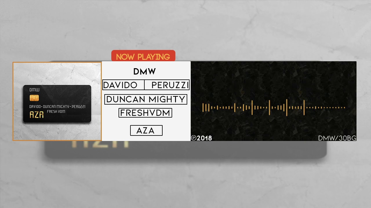 AZA - DMW Ft Davido, Peruzzi, Duncan Mighty & FreshVDM (OFFICIAL AUDIO)