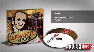 CERVANTES SHOW - URGE (EN VIVO) 2017 EXCLUSIVO COCHO Music