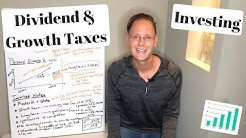 INVESTING TAXES EXPLAINED: Dividend Vs. Growth Investing