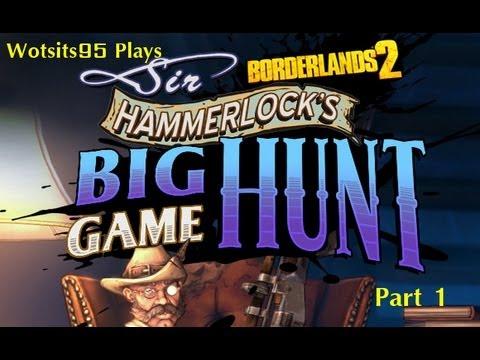 Borderlands 2 -- Sir Hammerlock's Big Game Hunt DLC - Campaign #1 |