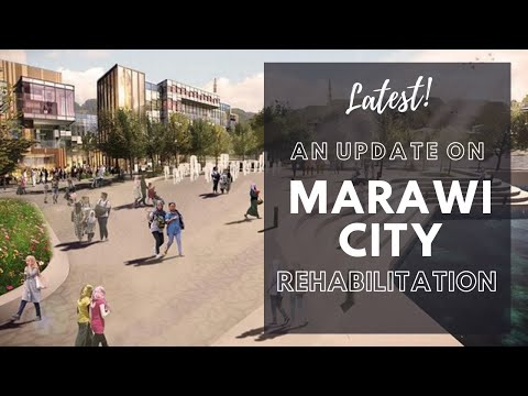 UPDATE | MARAWI CITY REHABILITATION