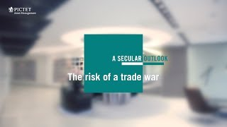 Secular Outlook - The risk of a trade war