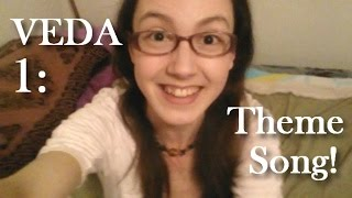 My VEDA Theme Song! | Day 1, VEDA 2015