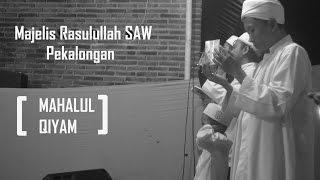 Video Mahalulqiyam - Majelis Rasulullah SAW Pekalongan download MP3, 3GP, MP4, WEBM, AVI, FLV November 2017