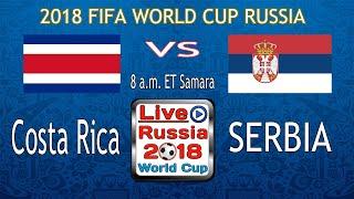 Costa rica & serbia   fifa world cup 2018 live sunday, june 17