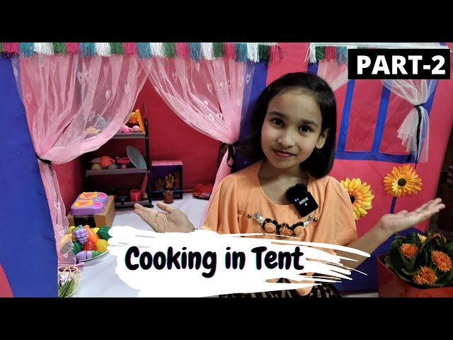 Cooking game in Hindi Part-31 / Cooking in Tent PART-2  #LearnWithPari #Aadyansh