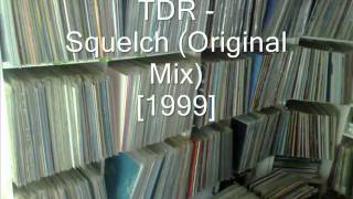 TDR - Squelch (Original Mix)