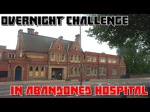OVERNIGHT CHALLENGE IN ABANDONED PONTEFRACT HOSPITAL