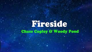 FIRESIDE - CHASE COPLEY & WOODY POND Lyrics (Cover Video)