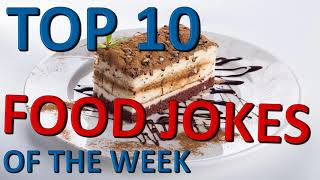 TOP 10 *FOOD JOKES* OF THE WEEK!!!