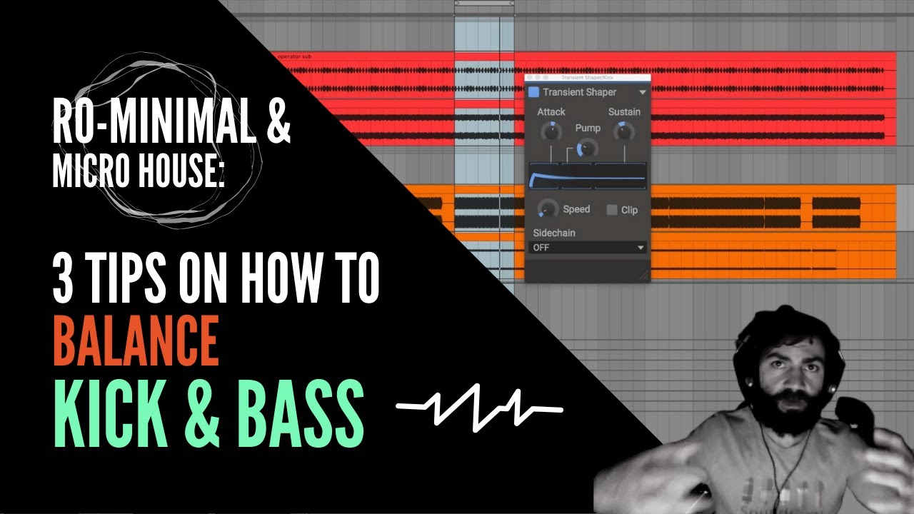 3 Tips to balance your Ro-minimal & Micro House Kick & Bass