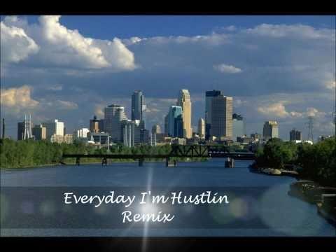 Everyday im Hustlin Remix
