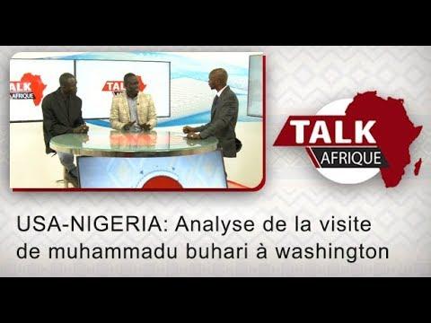 Talk Afrique: USA-NIGERIA: Analyse de la visite de muhammadu buhari à washington